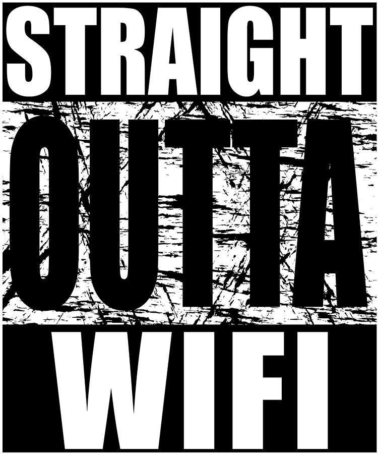 Straight Outta Wifi Funny Internet Pun T Shirt Digital Art By Olivier