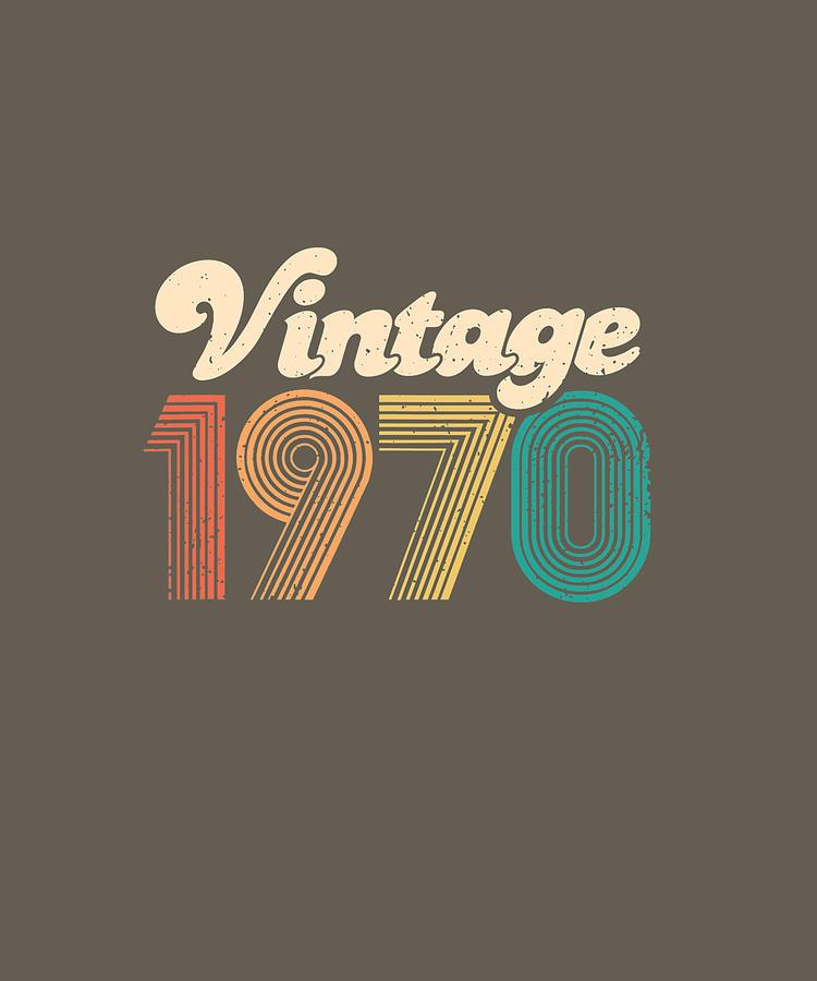 50th Birthday Gift Vintage 1970 Retro Bday 50 Years Old Tshirt Digital Art By Julie Hurst