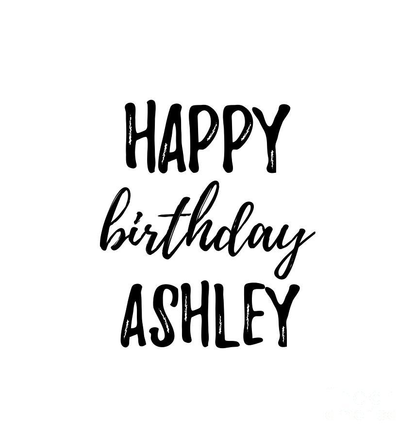 Happy Birthday Ashley Digital Art By Funny Gift Ideas