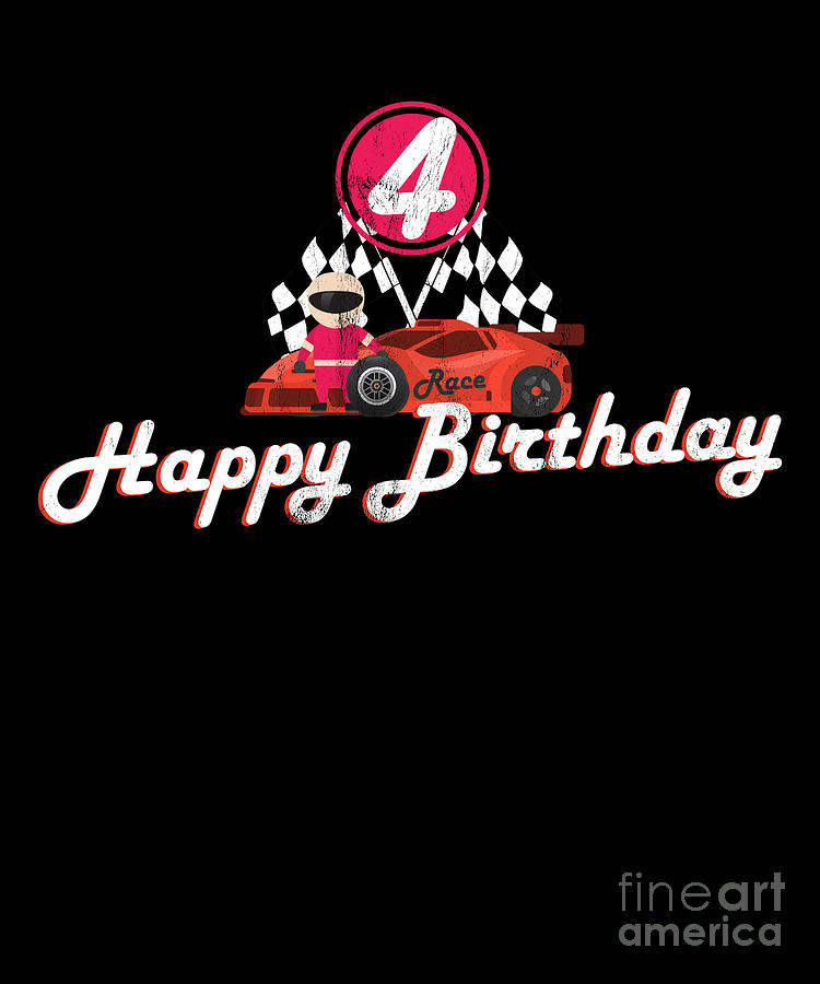 Kids 4th Fourth Four 4 Years Old Happy Birthday Race Car Design Drawing By Noirty Designs