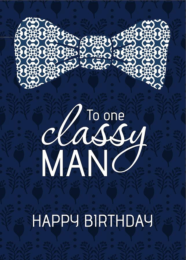 To One Classy Man Happy Birthday Mixed Media By Annette Winter