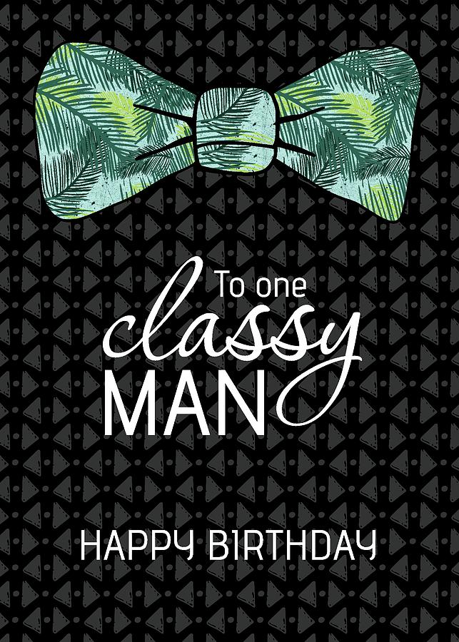 To One Classy Man Happy Birthday Green Bow Tie Mixed Media By Annette Winter
