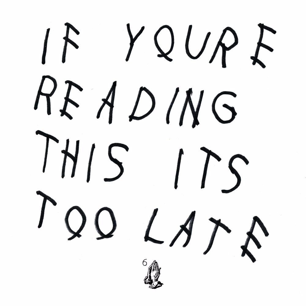 Image result for drake if you're reading this it's too late