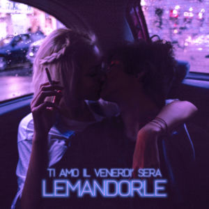 Lemandorle Ti Amo Il Venerdì Sera Lyrics Genius Lyrics