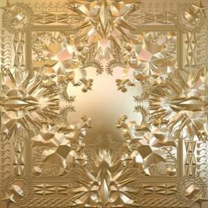 JAY-Z & Kanye West - Watch the Throne Lyrics and Tracklist | Genius