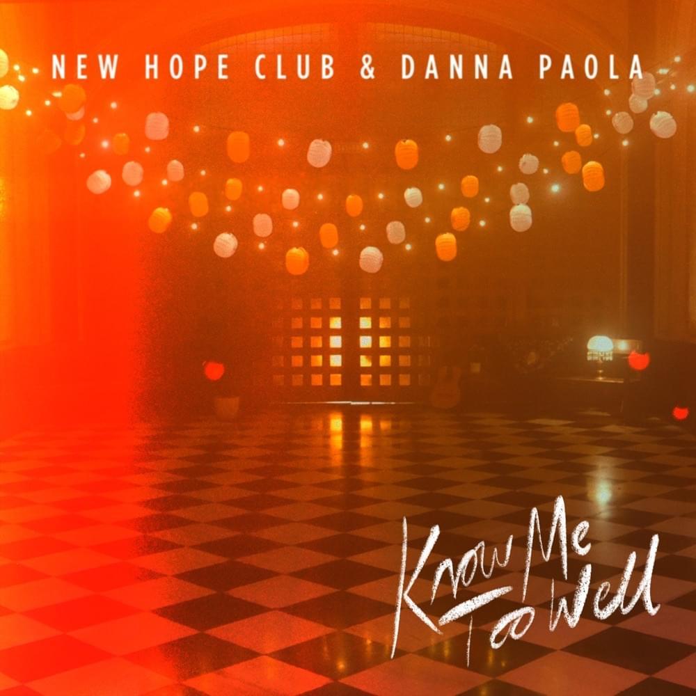 New Hope Club Amp Danna Paola Know Me Too Well Lyrics Genius Lyrics