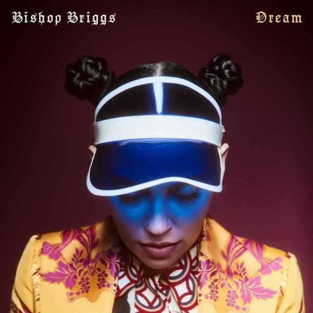 Bishop Briggs Dream Lyrics Genius Lyrics