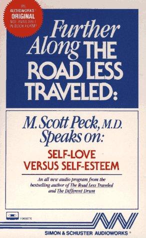 Further Along the Road Less Traveled: Self-love Versus Self-esteem