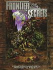Frontier Secrets: A Storyteller Sourcebook for Werewolf: The Wild West