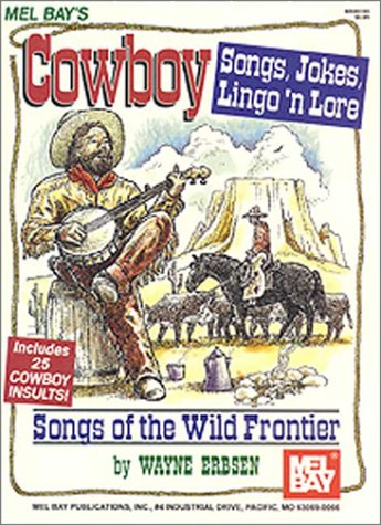 Cowboy Songs, Jokes, Lingo N'Lore
