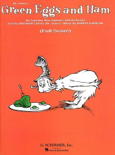 Dr. Seuss's Green Eggs and Ham: For Soprano, Boy Soprano, and Orchestra