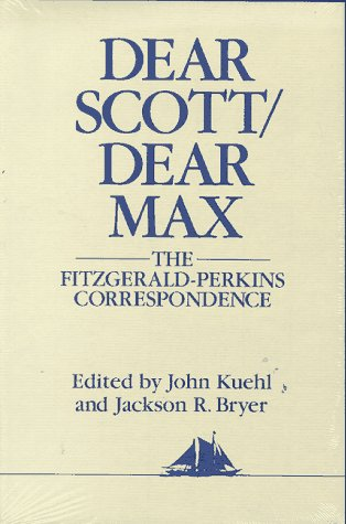 Dear Scott/Dear Max: The Fitzgerald-Perkins Correspondence