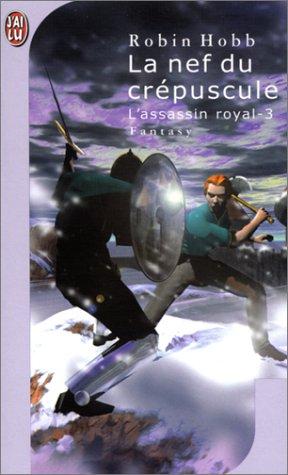 La nef du crépuscule (L'assassin royal, #3)