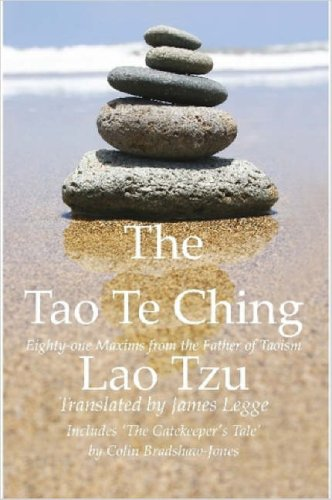 """The Tao Te Ching, Eighty-one Maxims from the Father of Taoism / Includes """"The Gatekeeper's Tale"""""""
