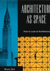 Architecture As Space Book by Bruno Zevi