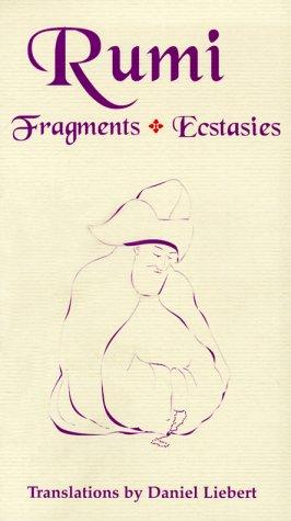 Rumi: Fragments, Ecstasies
