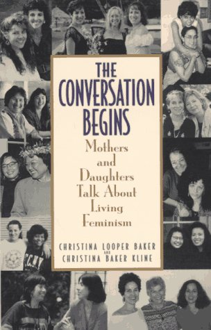 Conversation Begins: Mothers and Daughters Talk About Living Feminism