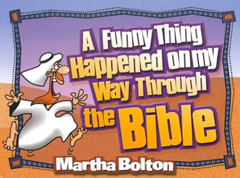Funny Thing Happened on My Way Through the Bible