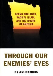 Through Our Enemies' Eyes: Osama bin Laden, Radical Islam, and the Future of America Book by Michael Scheuer