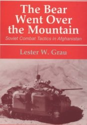 The Bear Went Over the Mountain: Soviet Combat Tactics in Afghanistan Book by Lester W. Grau