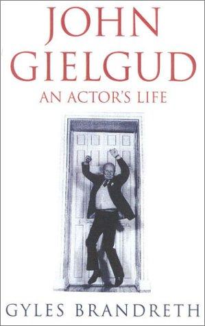 John Gielgud: An Actor's Life