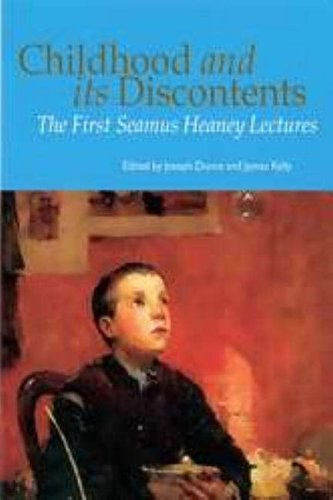 Childhood and Its Discontents: The First Seamus Heaney Lectures