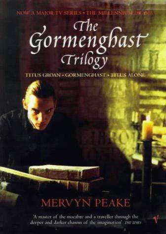 The Gormenghast Trilogy: Titus Groan/Gormenghast/Titus Alone