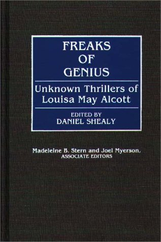 Freaks of Genius: Unknown Thrillers of Louisa May Alcott