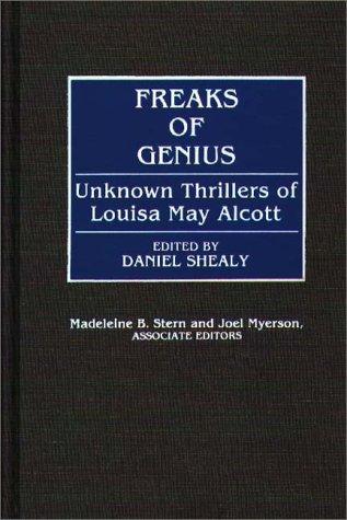 Freaks of Genius: Unknown Thrillers of Louisa May Alcott