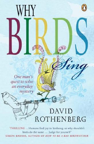 Why Birds Sing: One Man's Quest to Solve an Everyday Mystery