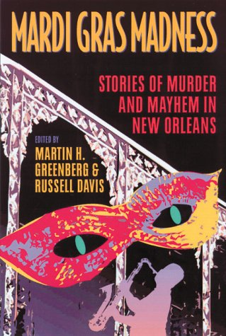 Mardi Gras Madness: Stories of Murder and Mayhem in New Orleans