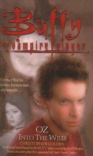 Oz: Into the Wild (Buffy the Vampire Slayer: Season 4, #5)