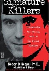 Signature Killers Book by Robert D. Keppel