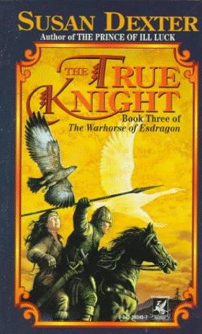 The True Knight (Warhorse of Esdragon, #3)