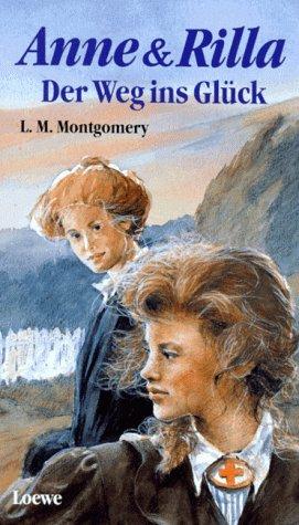 Anne & Rilla: Der Weg ins Glück (Anne of Green Gables, #8.2)
