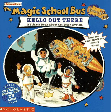 Magic School Bus Hello Out There: A Sticker Book about the Solar System