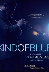 Kind Of Blue: The Making Of The Miles Davis Masterpiece Pdf Book