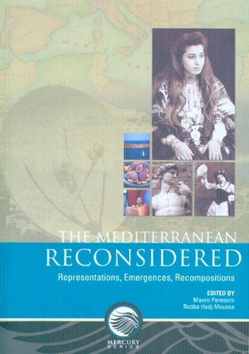 The Mediterranean Reconsidered: Representations, Emergences, Recompositions