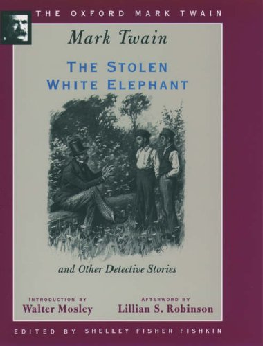 The Stolen White Elephant and Other Detective Stories (1882, 1896, 1902)