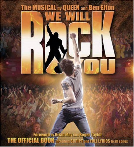 We Will Rock You: The Musical By Queen And Ben Elton: The Official Book Including Script And Full Lyrics To All Songs: Original London Production