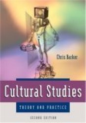 Cultural Studies. Theory and Practice Book by Chris Barker
