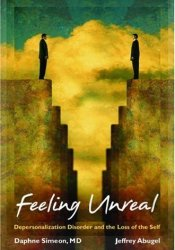 Feeling Unreal: Depersonalization Disorder and the Loss of the Self Book by Daphne Simeon