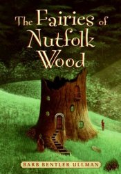 The Fairies of Nutfolk Wood Book by Barb Bentler Ullman
