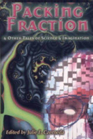 Packing Fraction and Other Tales of Science and Imagination