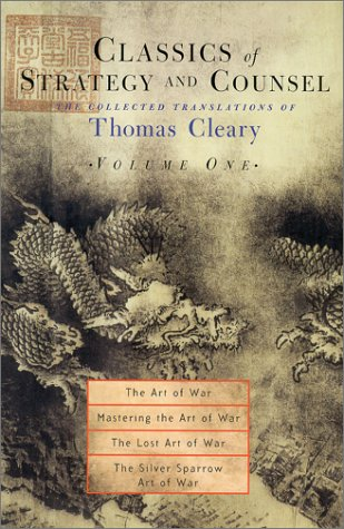 Classics of Strategy and Counsel: The Collected Translations of Thomas Cleary: v. 1