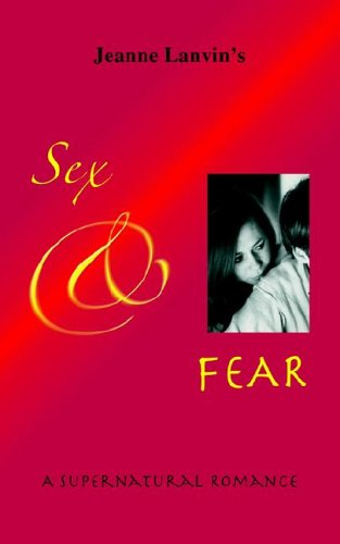 Sex & Fear - A Supernatural Romance