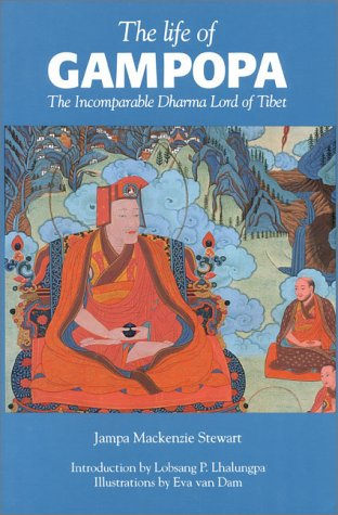 The Life of Gampopa: Incomparable Dharma Lord of Tibet