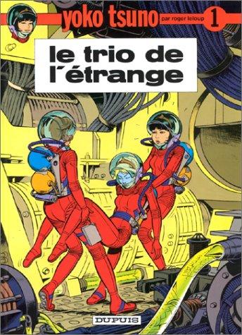 Le Trio de l'étrange (Yoko Tsuno #1)