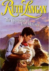 The Courtship of Izzy McCree Book by Ruth Ryan Langan