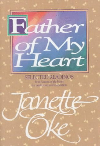 Father Of My Heart: Excerpts From The Seasons Of The Heart Series